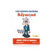 """""""Les petits papiers de Raymond"""""""