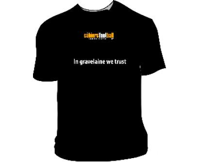 "T-shirt ""In Gravelaine we trust"""